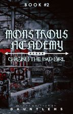 Monstrous Academy 2: Chasing the bad girl. by unkrawnd