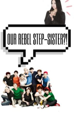 Our Rebel Step-Sister  by officiallytricia
