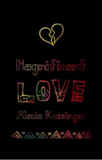 Magnificent Love
