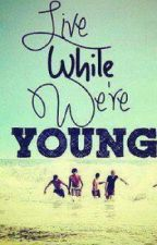 Live While Were Young (Niall Horan) by shrtcak