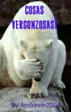 Cosas Vergonzosas! by Andresin2004