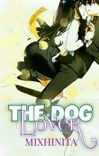 The Dog Lover by Mixhinita
