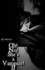 Oh! No! She's A Vampire! II (Editing) by Mixhinita