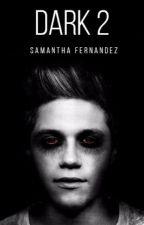 Dark 2 by sammy_fernandezxx