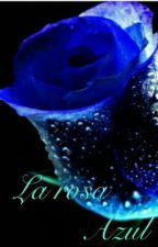 La Rosa Azul by nancymimundocreativo