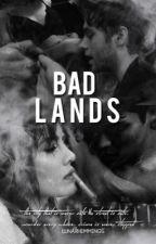 BADLANDS by LunarHemmings