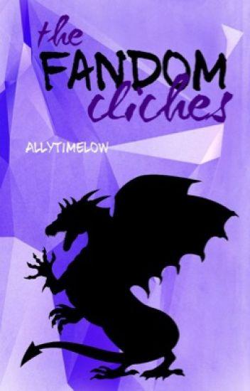 The Fandom Cliches