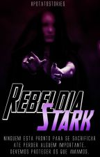 Rebeldia Stark by xPotatoStories