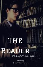 The Reader(The Keepers Fanfiction) by QuinnRobin