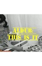 ALDUB: This is it - Tamang Panahon MAICHARD by FireproofGerl