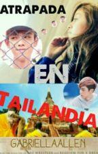 Atrapada En Tailandia by GabriellaAllen