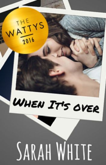 When it's Over #Wattys2016
