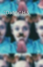 """Daddy"" H.S by GallagherNiall"