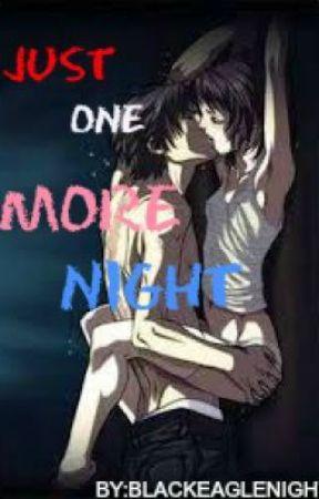 Just one more night (julielmo) by Blackeaglenight