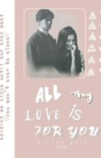 All My Love is For You by piecesyeol