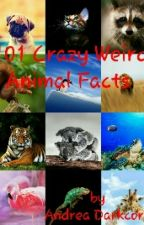 101 Crazy Weird Animal Facts  by fishcakes16