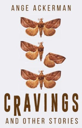 Cravings, and Other Stories  by Ange_Ackerman