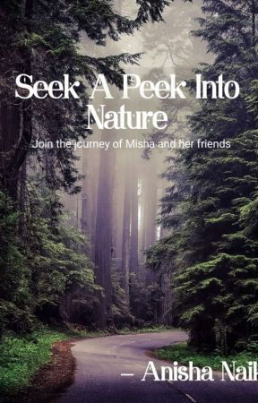 Seek A Peak Into Nature by UnknownWritter11