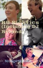 R5/ DJ Ryland Sickfics by AmmoHemmo
