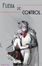 Fuera de Control【Miraculous Ladybug】 by Sonye-San