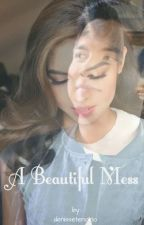 A Beautiful Mess by denissetenorio