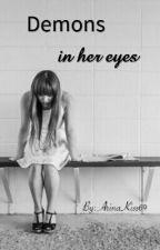Demons in her eyes by ArinaKiss69