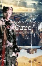 Love is the Cure (Newt x Reader) by Fandom_Princess12