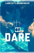 Truth Or Dare? (Larry Stylinson) by LarryStylinsonForevr