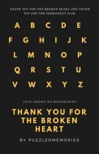 Thank you for the broken heart by puzzledmemories