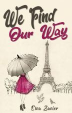 WE FIND OUR WAY (Complete) by ElvaZavier