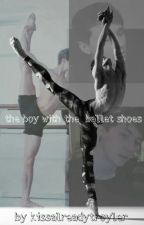 The Boy With The Ballet Shoes  (Phanfic) by KissAlreadyTroyler