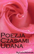Poezja Czasami Udana by LuluJelonek