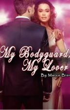 """My Bodyguard, My Lover"" (LoveVsVengeance) by TheMoonlight_Sonata"