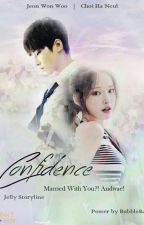 Confidence : Married With You? ✔ by Jellydia14