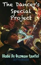Dancer's Special Project (Gabe de Guzman Fanfic) by sappyxunicorn