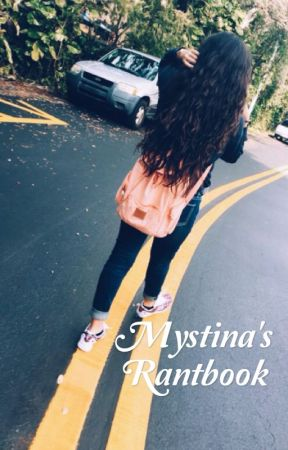 Mystina's rantbook (it's pointless don't read it) by MystinaManu