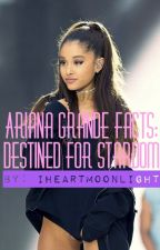 Ariana Grande Facts: Destined For Stardom by sweetenerdeluxe