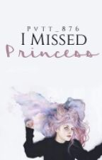 I Missed Princess || Niall Horan ✔ by pvtt_876