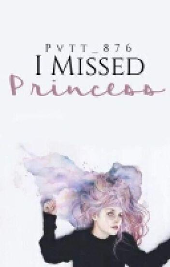 I Missed Princess | n.h ✔