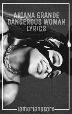 Ariana Grande Dangerous Woman Lyrics by hansolspotato