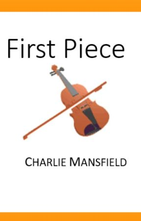 First Piece by Dr-Charlie-Mansfield