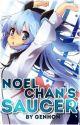 Noel-chan's Saucer (The Randomness Saucer) by Gen-Rin