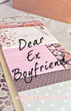 Dear Ex Boyfriend, by shyieesolove