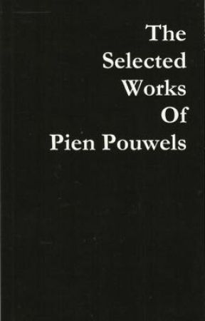 The Selected Works Of Pien Pouwels (SAMPLE ONLY) by PienPouwels