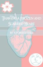 Thawing a frozen and scarred heart by xforesttree