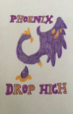 Phoenix Drop High (Love, Hate, or Friendship?) {Discontinued} by Phoenix_Wolf_101