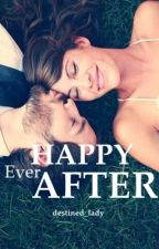 Happy Ever After [Completed] by destined_lady