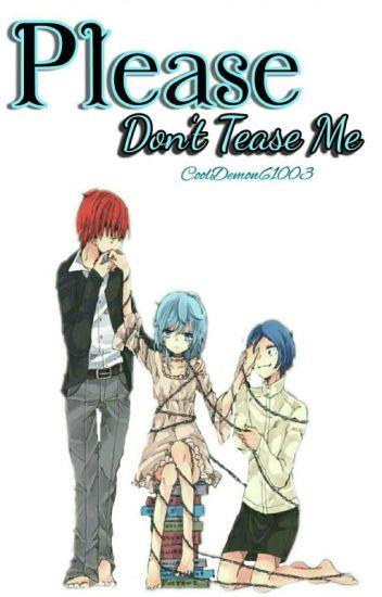 Please Don't Tease Me