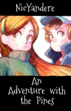 Gravity Falls : An Adventure with the Pines by NicYandere