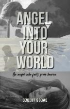 Angel Into Your World (Lay Fanfic) by blessingdiawa